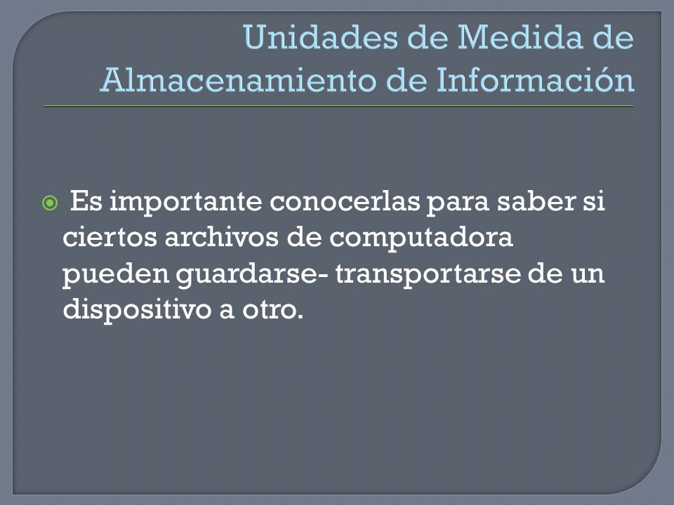 Unidades de Medida de Almacenamiento de Información
