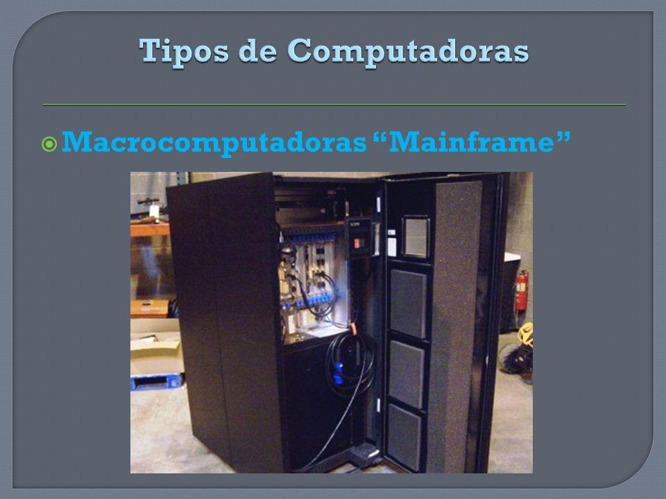 Tipos de Computadoras Macrocomputadoras Mainframe