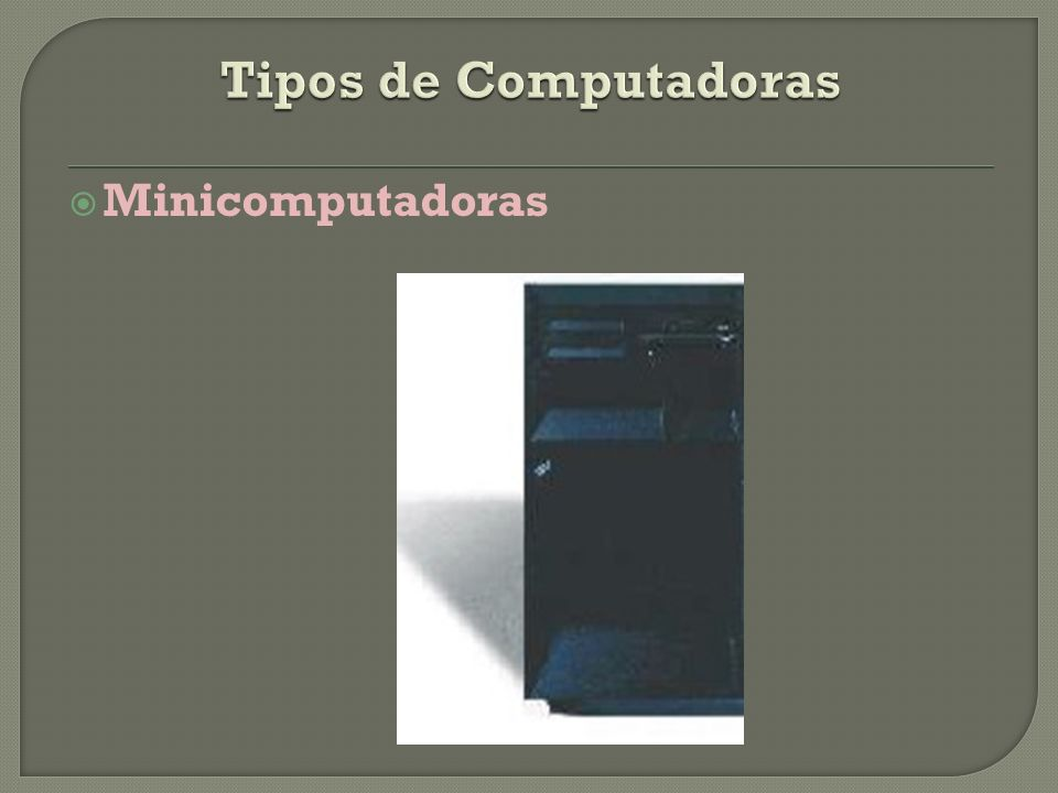 Tipos de Computadoras Minicomputadoras