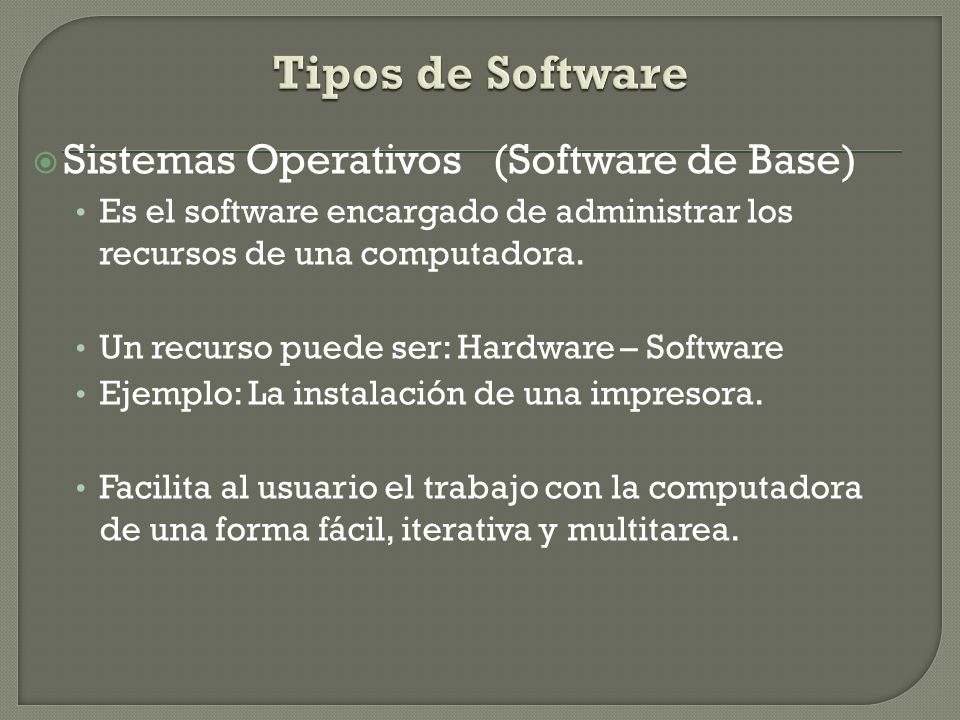 Tipos de Software Sistemas Operativos (Software de Base)