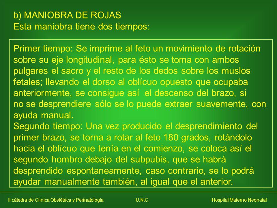 b) MANIOBRA DE ROJAS Esta maniobra tiene dos tiempos: