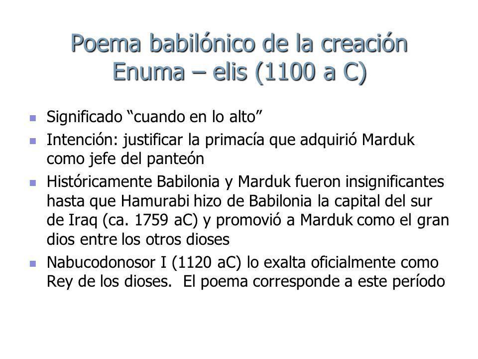 Poema babilónico de la creación Enuma – elis (1100 a C)