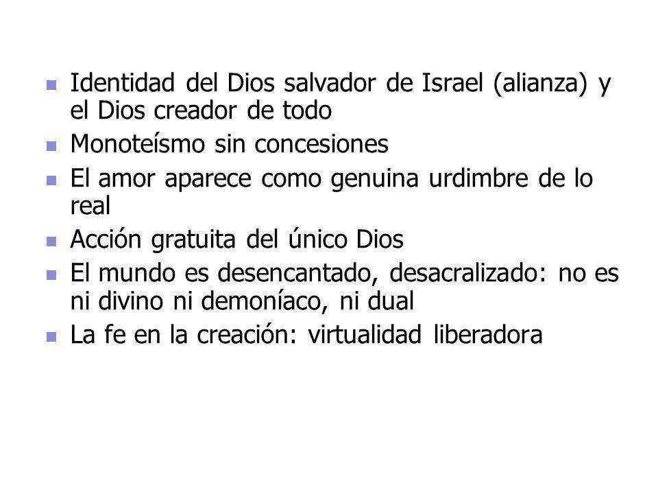 Identidad del Dios salvador de Israel (alianza) y el Dios creador de todo