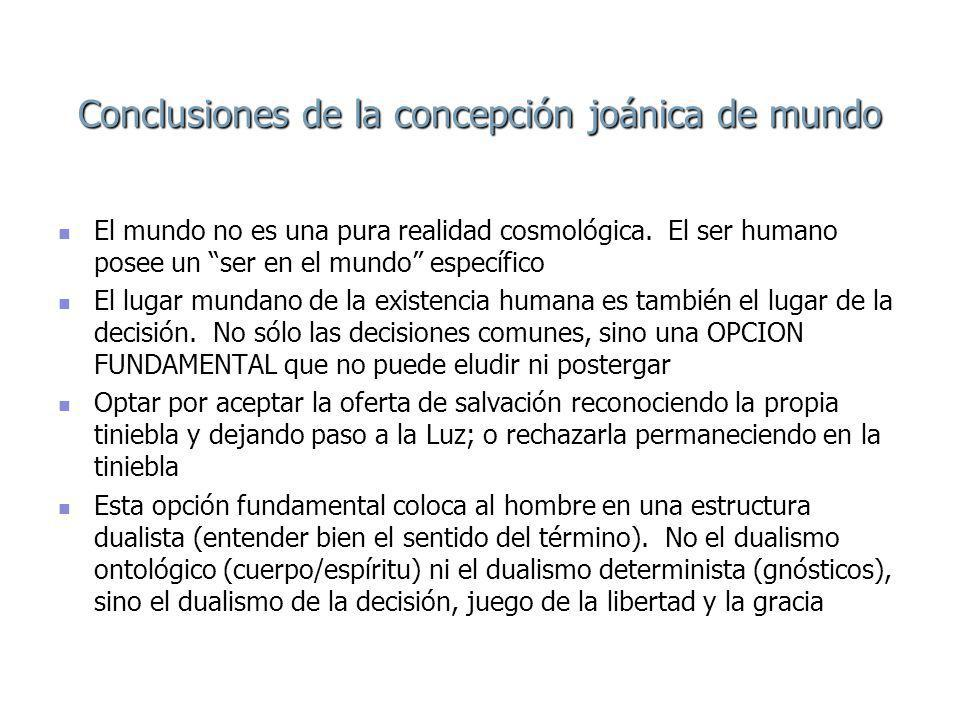 Conclusiones de la concepción joánica de mundo