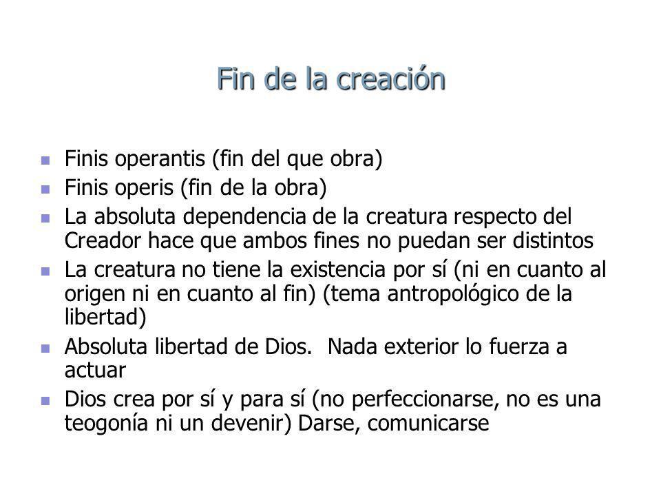Fin de la creación Finis operantis (fin del que obra)