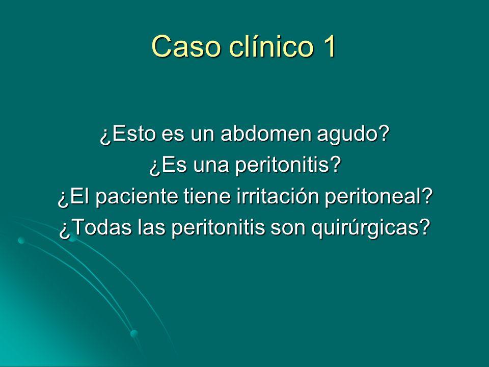 Caso clínico 1 ¿Esto es un abdomen agudo ¿Es una peritonitis