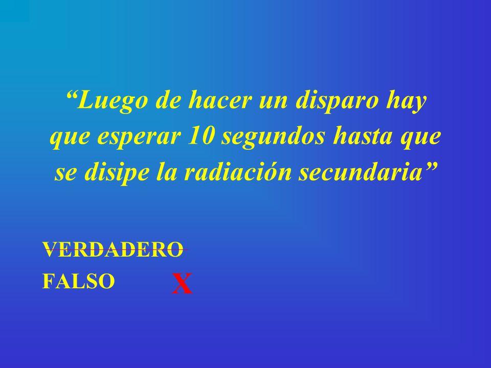 Luego de hacer un disparo hay que esperar 10 segundos hasta que se disipe la radiación secundaria