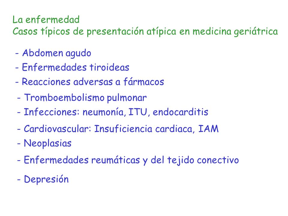 La enfermedad Casos típicos de presentación atípica en medicina geriátrica