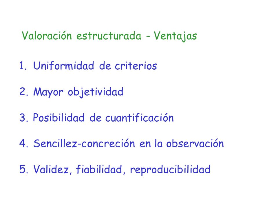 Valoración estructurada - Ventajas