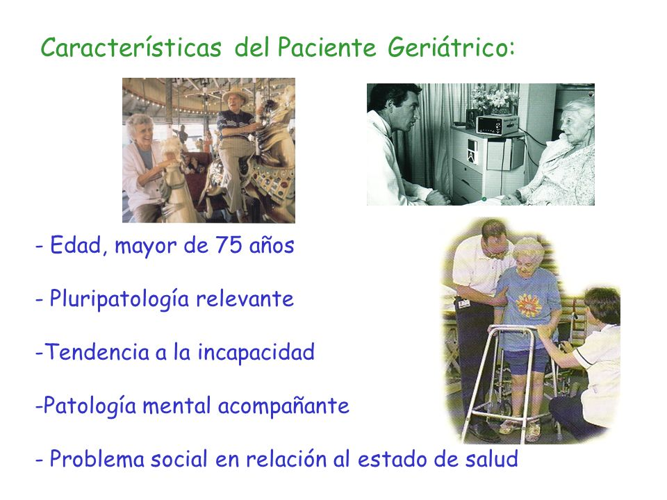 Características del Paciente Geriátrico: