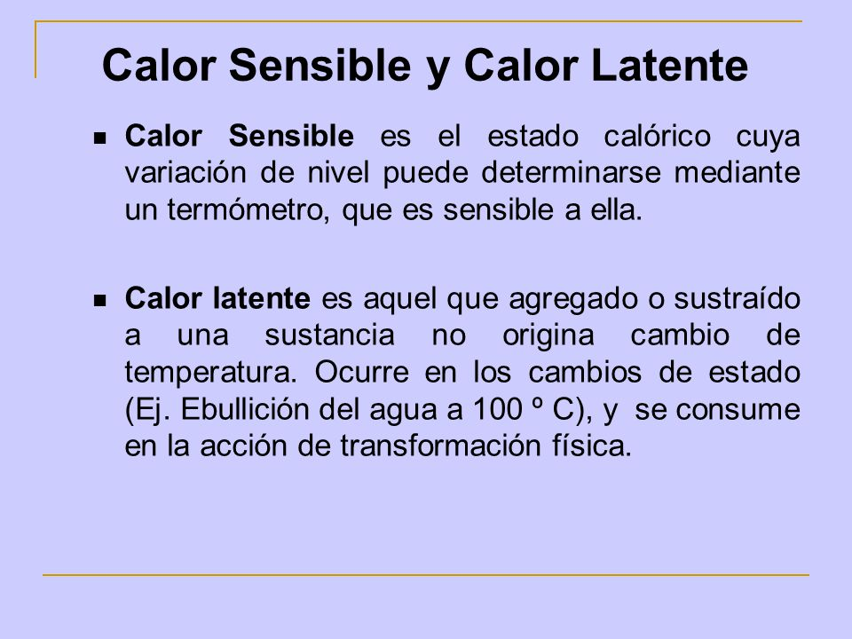 Calor Sensible y Calor Latente