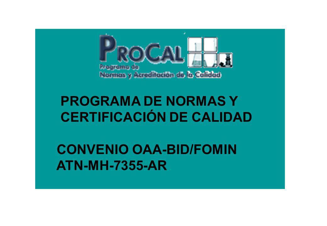 PROGRAMA DE NORMAS Y CERTIFICACIÓN DE CALIDAD CONVENIO OAA-BID/FOMIN ATN-MH-7355-AR