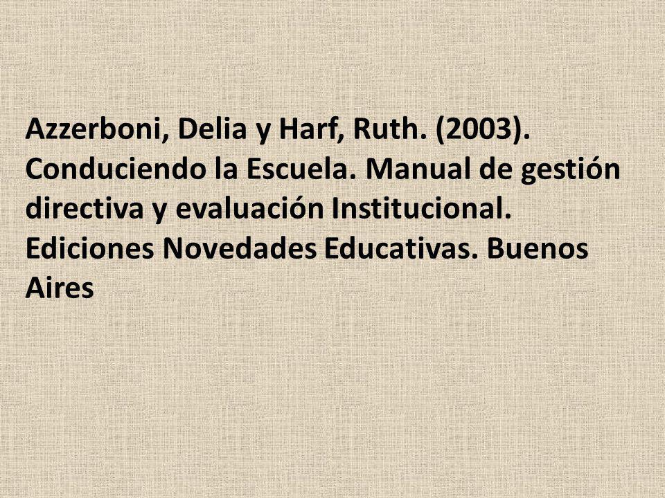 Azzerboni, Delia y Harf, Ruth. (2003). Conduciendo la Escuela