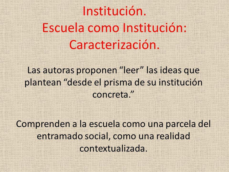 Institución. Escuela como Institución: Caracterización.
