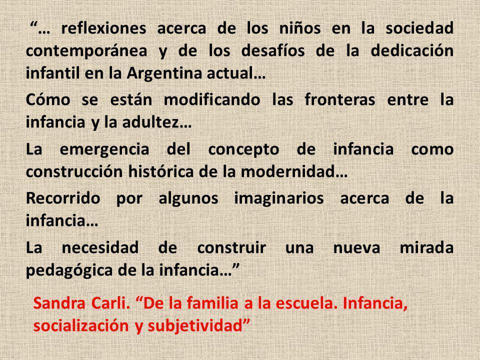 … reflexiones acerca de los niños en la sociedad contemporánea y de los desafíos de la dedicación infantil en la Argentina actual…
