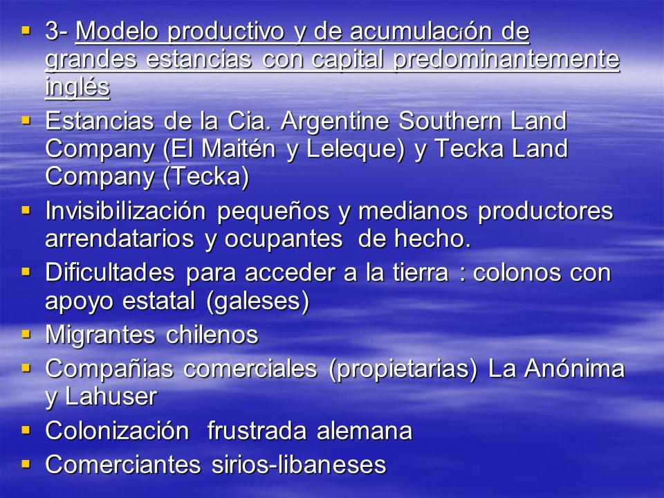 3- Modelo productivo y de acumulacíón de grandes estancias con capital predominantemente inglés