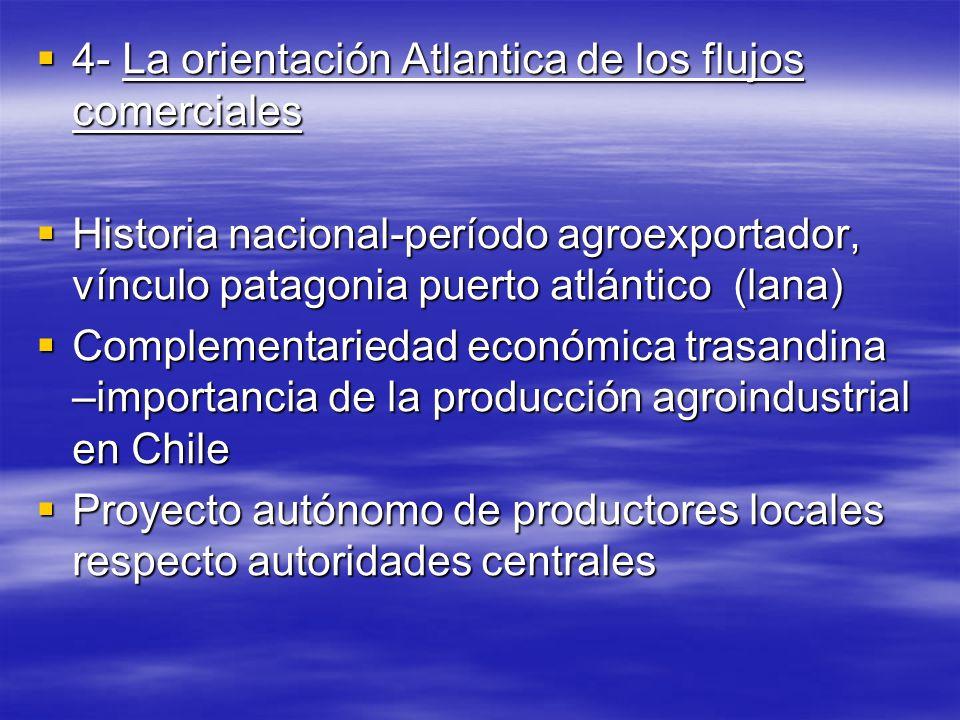 4- La orientación Atlantica de los flujos comerciales