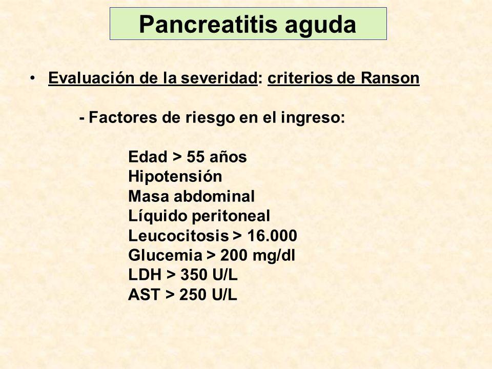Pancreatitis aguda Evaluación de la severidad: criterios de Ranson
