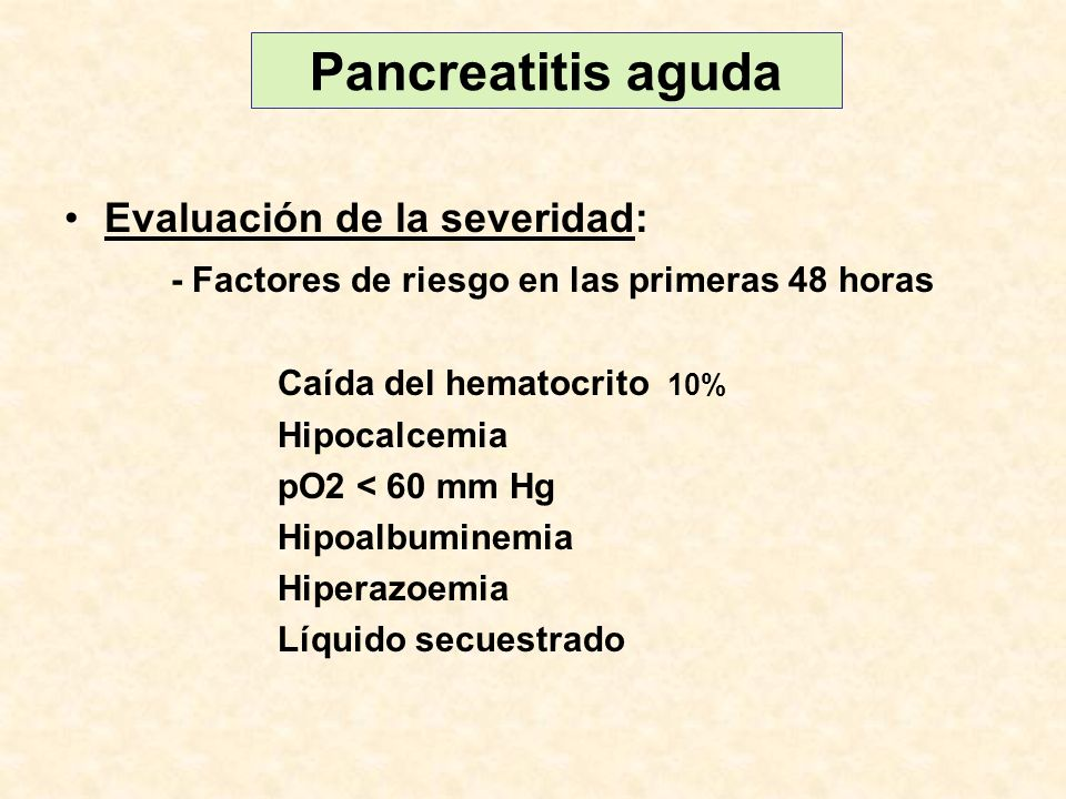 Pancreatitis aguda Evaluación de la severidad: