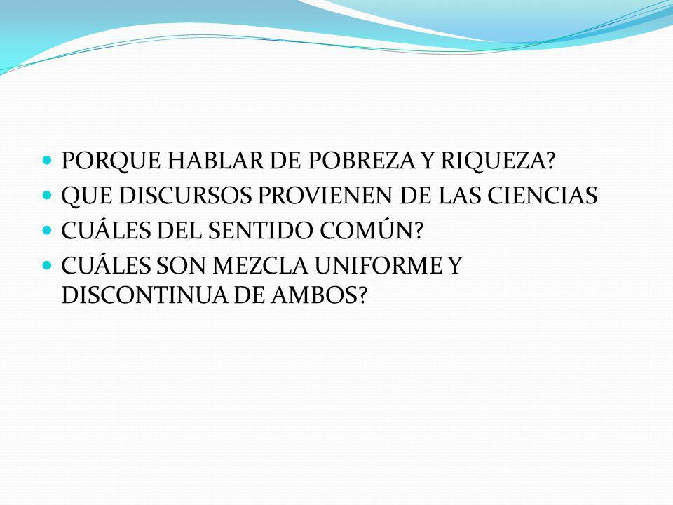 PORQUE HABLAR DE POBREZA Y RIQUEZA