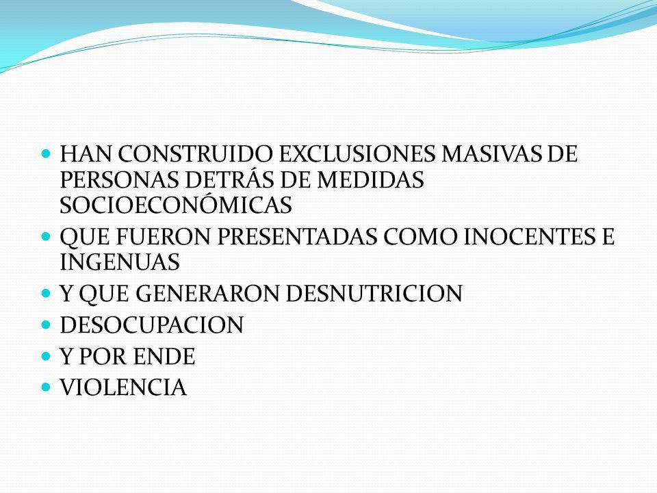 HAN CONSTRUIDO EXCLUSIONES MASIVAS DE PERSONAS DETRÁS DE MEDIDAS SOCIOECONÓMICAS