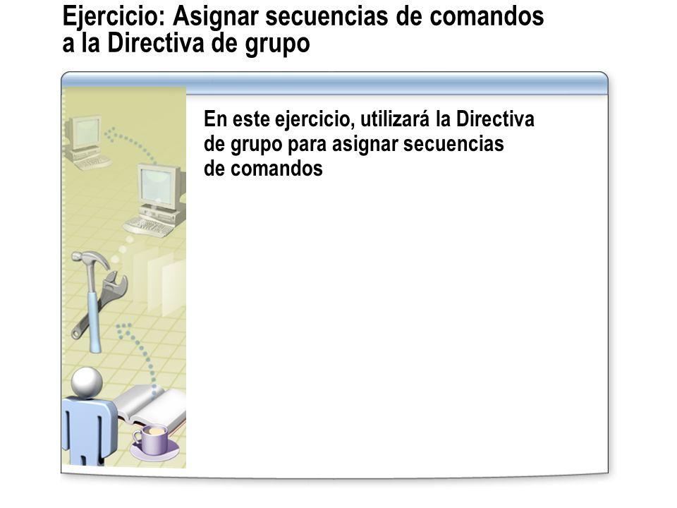 Ejercicio: Asignar secuencias de comandos a la Directiva de grupo