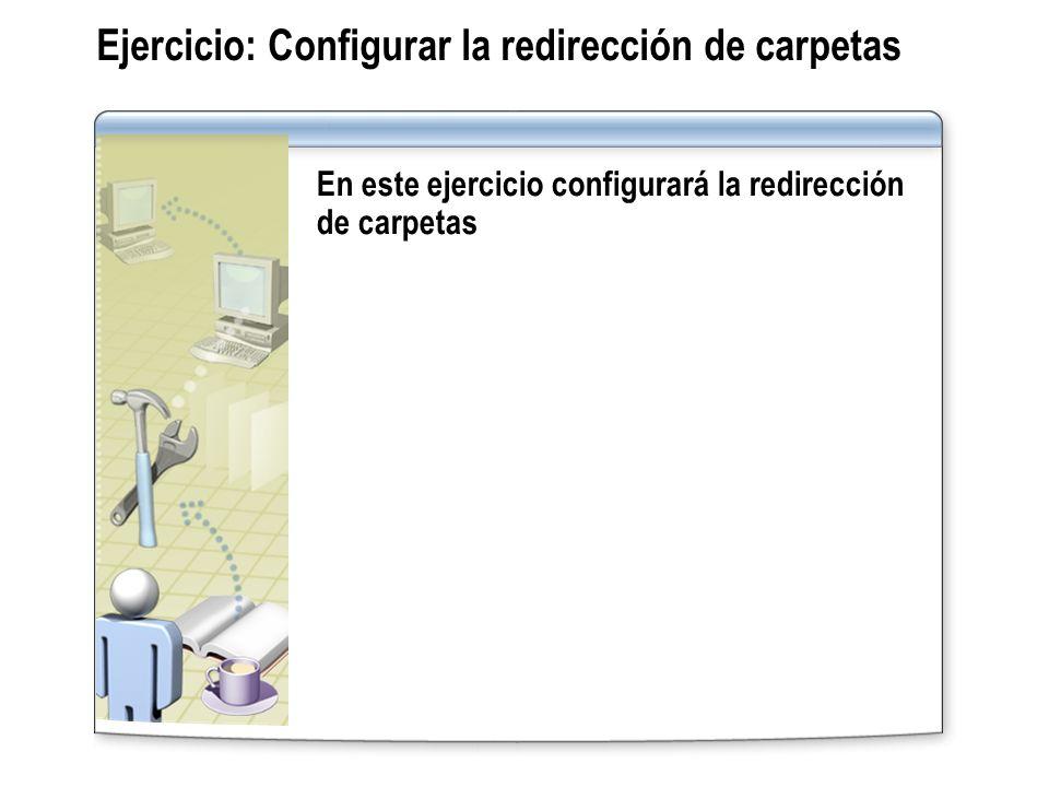 Ejercicio: Configurar la redirección de carpetas