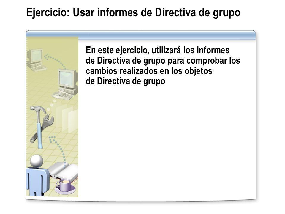 Ejercicio: Usar informes de Directiva de grupo