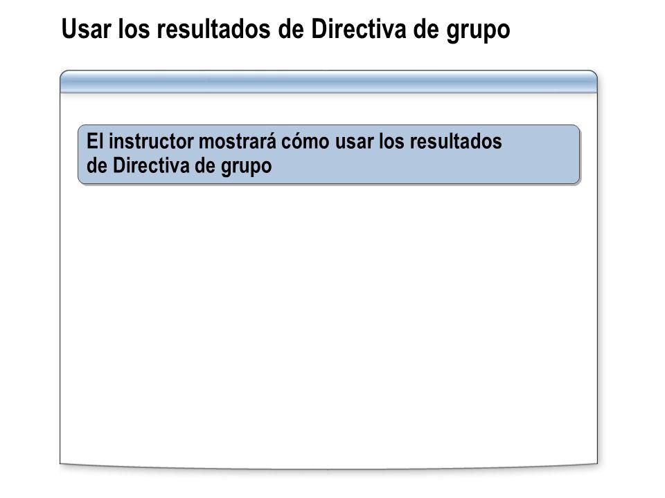 Usar los resultados de Directiva de grupo