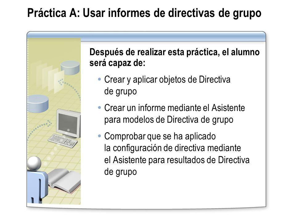 Práctica A: Usar informes de directivas de grupo