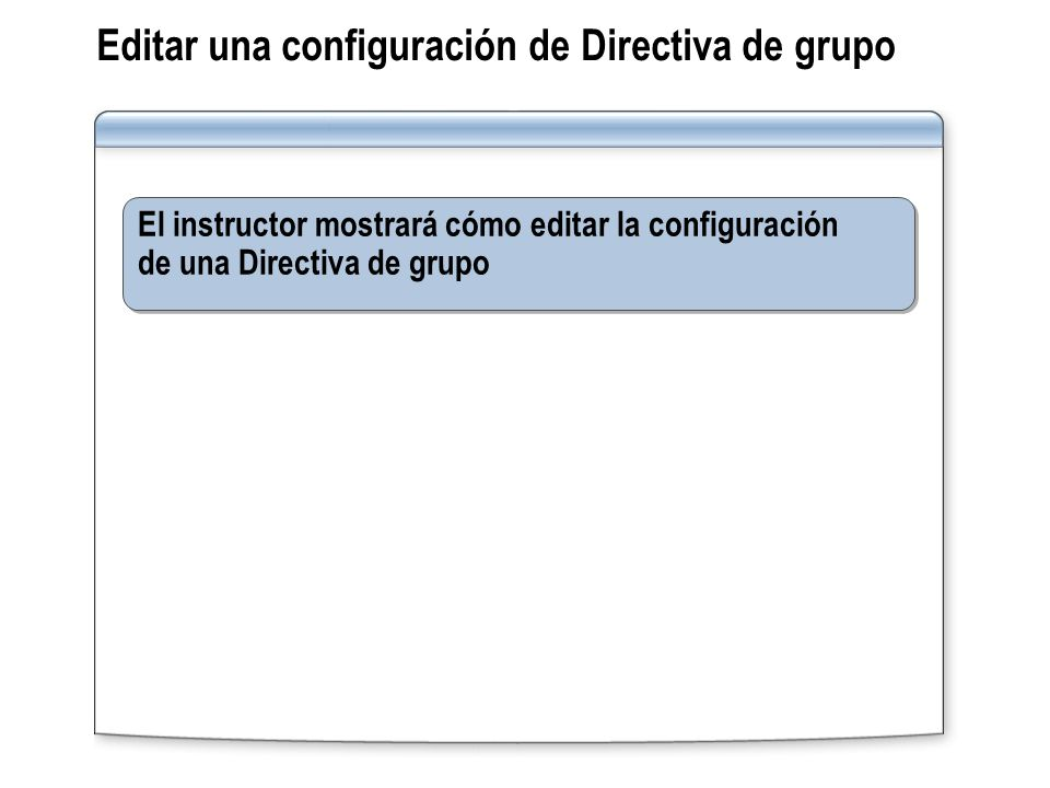 Editar una configuración de Directiva de grupo