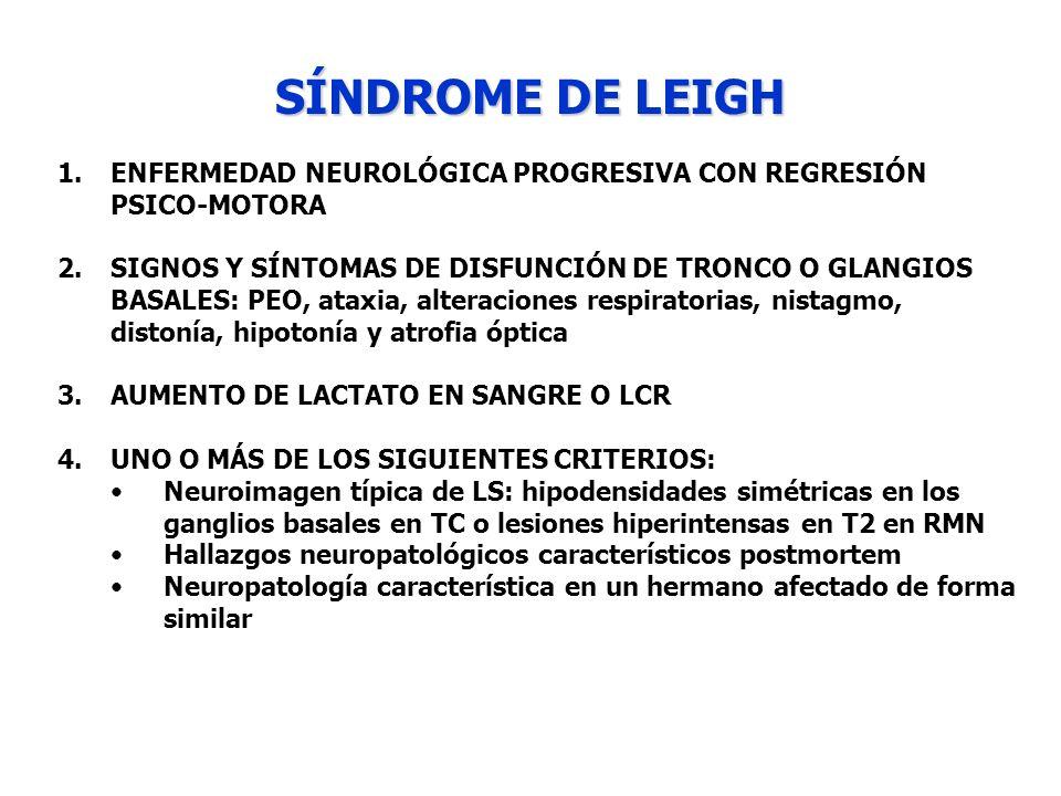 SÍNDROME DE LEIGH ENFERMEDAD NEUROLÓGICA PROGRESIVA CON REGRESIÓN PSICO-MOTORA.