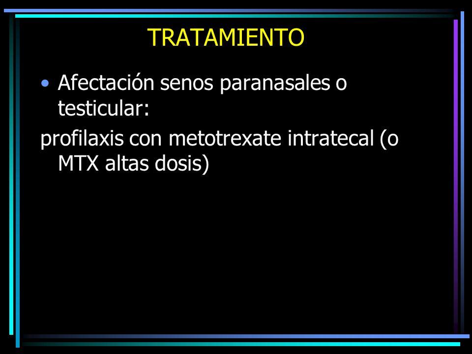 TRATAMIENTO Afectación senos paranasales o testicular: