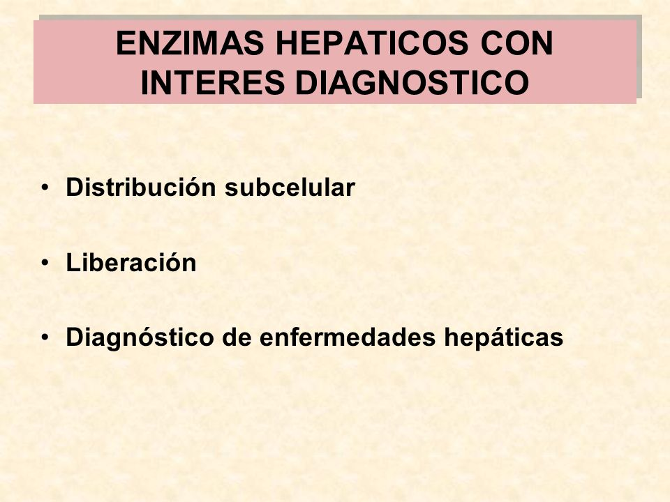ENZIMAS HEPATICOS CON INTERES DIAGNOSTICO