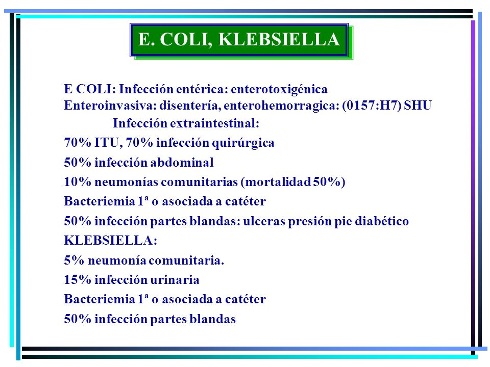 E. COLI, KLEBSIELLA E COLI: Infección entérica: enterotoxigénica
