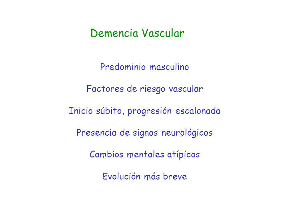 Demencia Vascular Predominio masculino Factores de riesgo vascular
