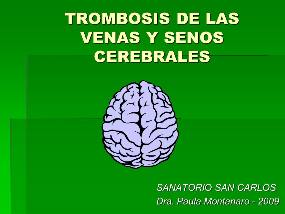 TROMBOSIS DE LAS VENAS Y SENOS CEREBRALES