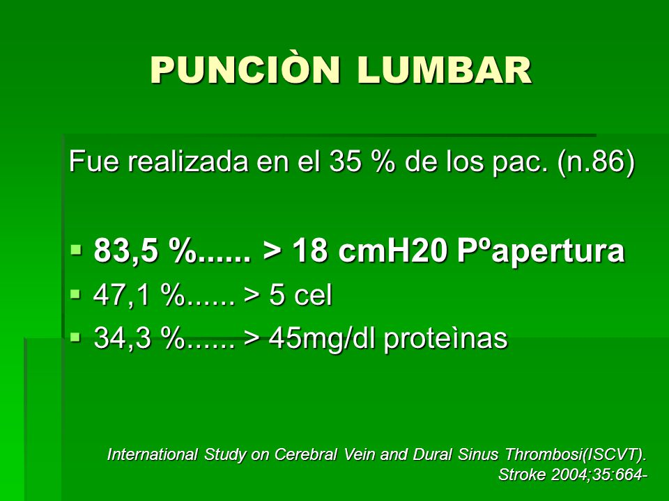 PUNCIÒN LUMBAR 83,5 %...... > 18 cmH20 Pºapertura