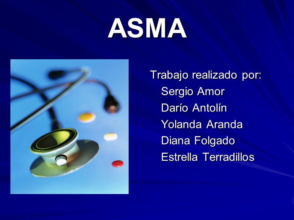 ASMA Trabajo realizado por: Sergio Amor Darío Antolín Yolanda Aranda