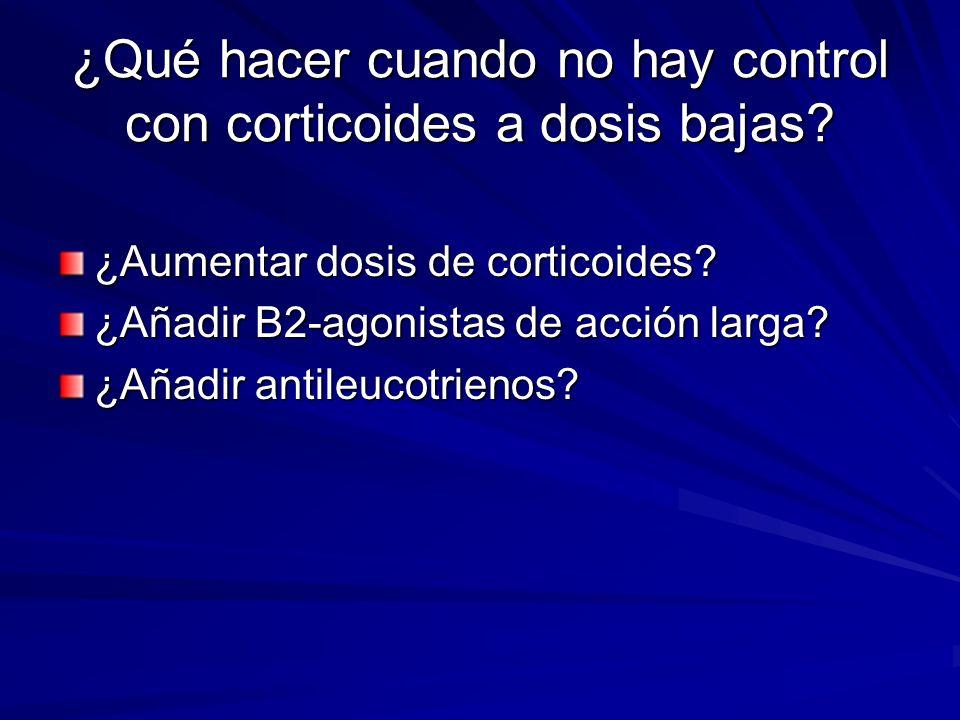 ¿Qué hacer cuando no hay control con corticoides a dosis bajas