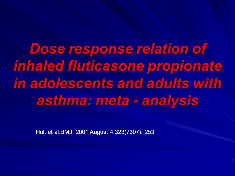 Dose response relation of inhaled fluticasone propionate in adolescents and adults with asthma: meta - analysis