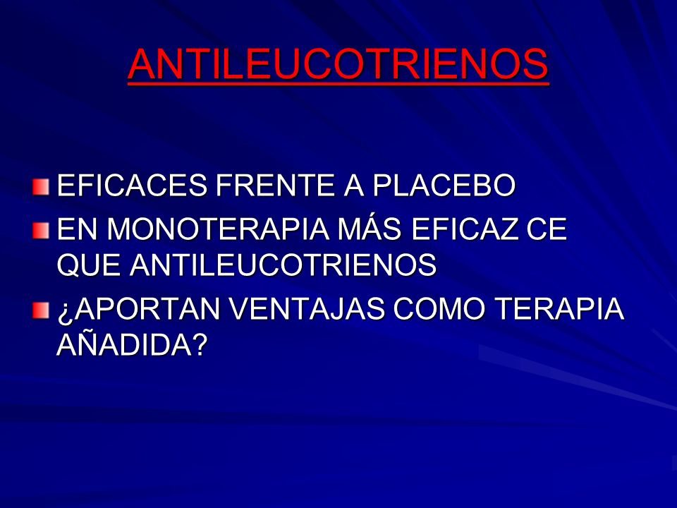 ANTILEUCOTRIENOS EFICACES FRENTE A PLACEBO