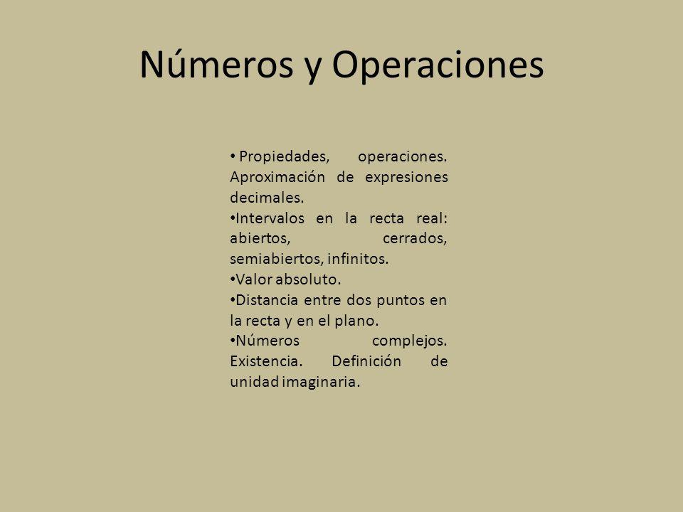 Números y Operaciones Propiedades, operaciones. Aproximación de expresiones decimales.