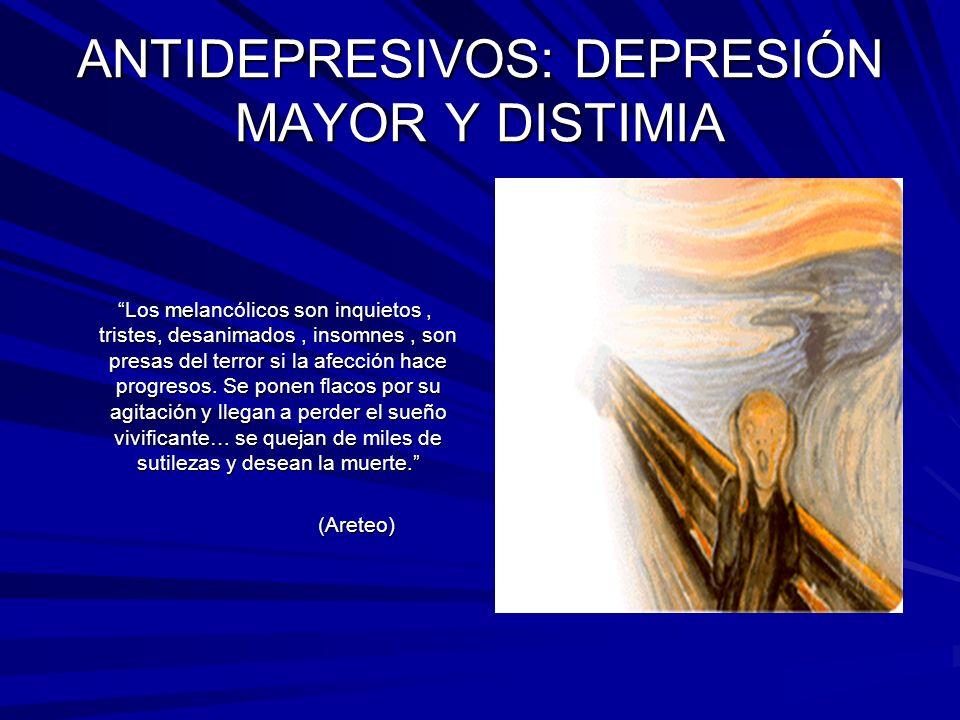 ANTIDEPRESIVOS: DEPRESIÓN MAYOR Y DISTIMIA