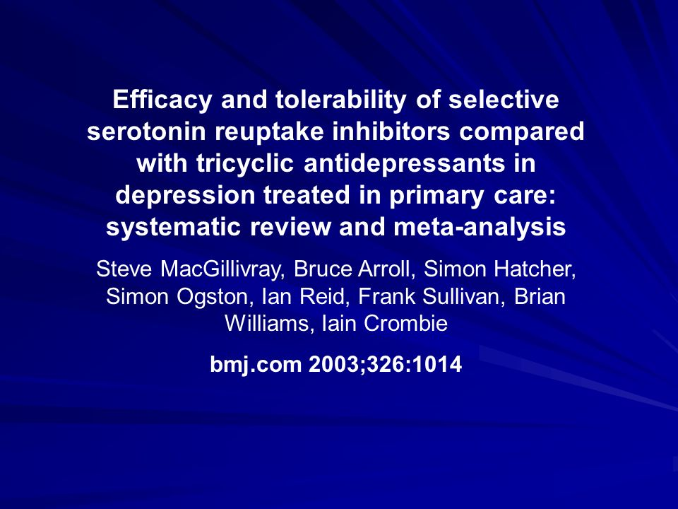 Efficacy and tolerability of selective serotonin reuptake inhibitors compared with tricyclic antidepressants in depression treated in primary care: systematic review and meta-analysis