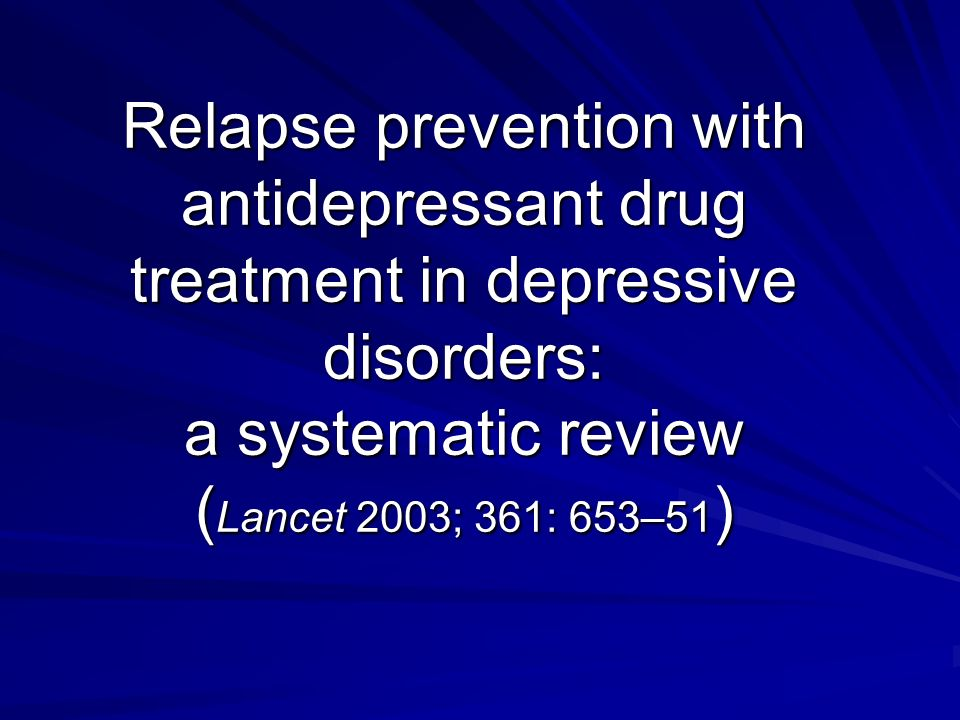 Relapse prevention with antidepressant drug treatment in depressive disorders: a systematic review (Lancet 2003; 361: 653–51)