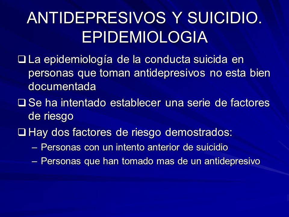 ANTIDEPRESIVOS Y SUICIDIO. EPIDEMIOLOGIA
