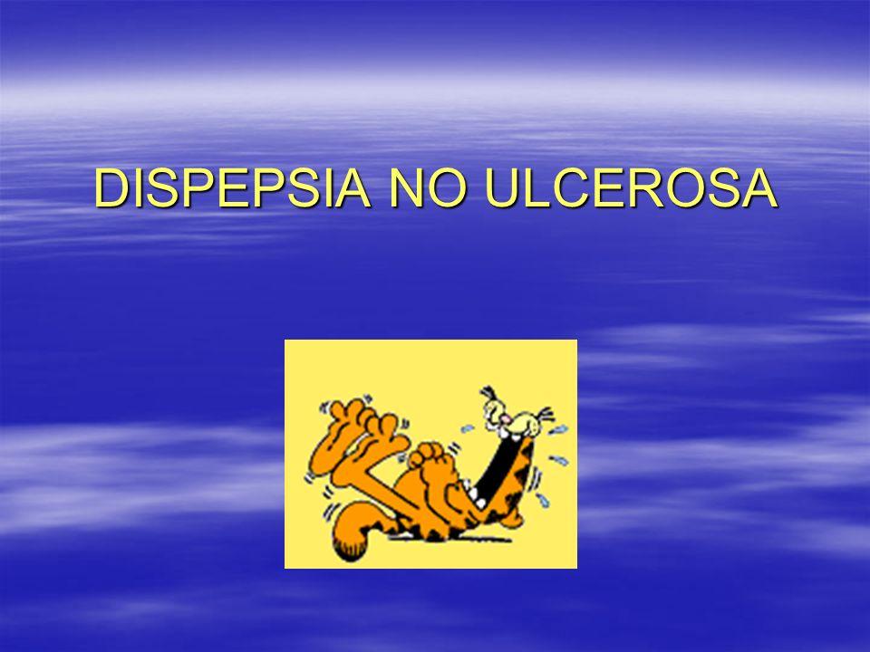 DISPEPSIA NO ULCEROSA