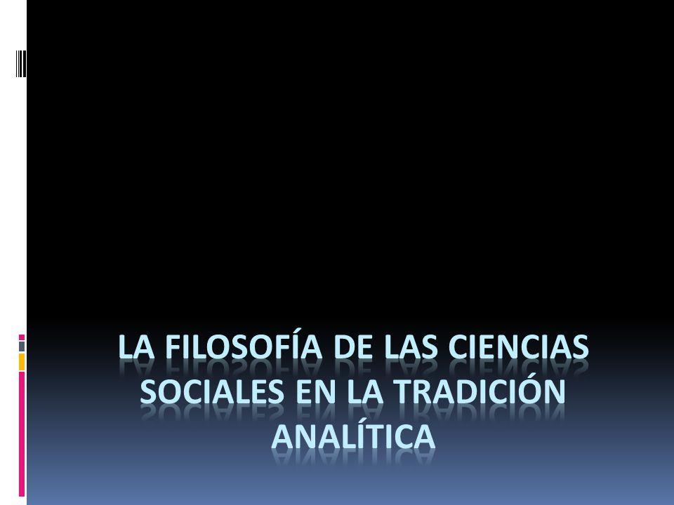 La filosofía de las ciencias sociales en la tradición analítica