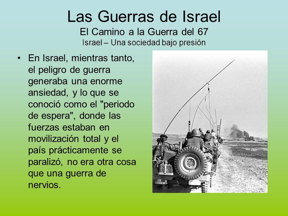 Las Guerras de Israel El Camino a la Guerra del 67 Israel – Una sociedad bajo presión